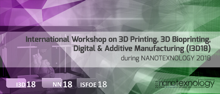 International Workshop on 3D Printing, 3D Bioprinting, Digital & Additive Manufacturing